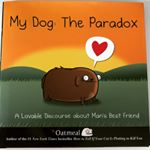 My dog: The Paradox #dog #book #funny #comics #mydogtheparadox
